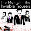 The Man with the Invisible Trousers