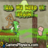 play All We Need Is Brain now