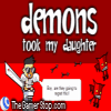 Demons Took My Daughter