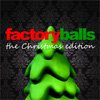 Factory Balls: Christmas Edition