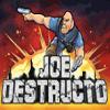 Joe Destructo - Shooting Games
