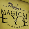 MadEye Moodys Magical Eye