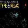 type & relax