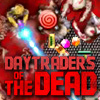 Daytraders Of The Dead